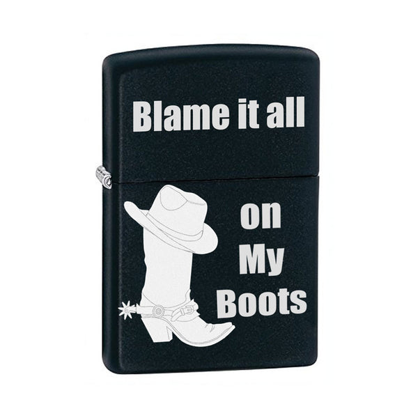 Blame it all on my boots black zippo lighter non personalized