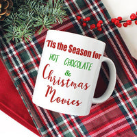 front side of mug is standard with 'Tis the Season for Hot Chocolate & Christmas Movies