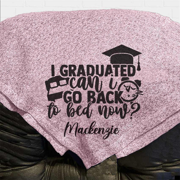 Pink Throw Blanket - I Graduated Can I Go Back to bed now? with any name