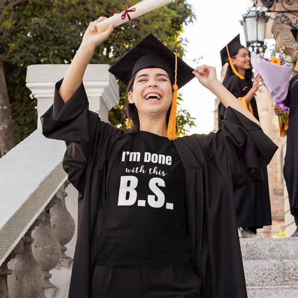 Done With BS Graduation Tee Shirt Black