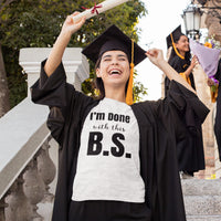 Done With BS Graduation Tee Shirt Heather