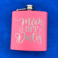pink flask with mom off duty engraved