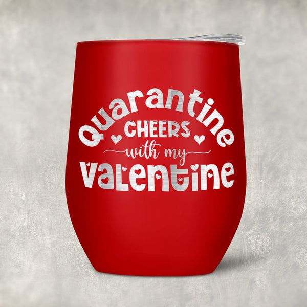 Quarantine Cheers with My Valentine Personalized  Stemless Wine Tumblers