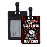 Heroes Don't Wear Capes Luggage Tags with slip in ID card on back