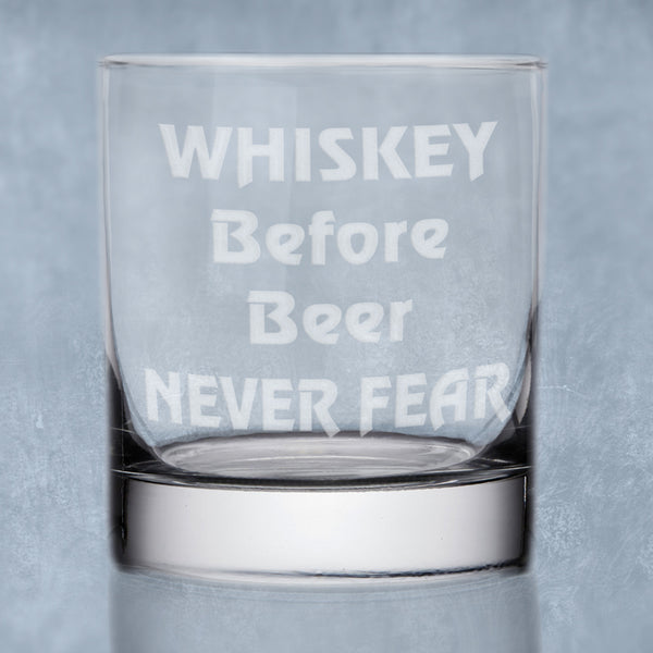 Rock Glass Engraved with Whiskey Before Beer Never Fear