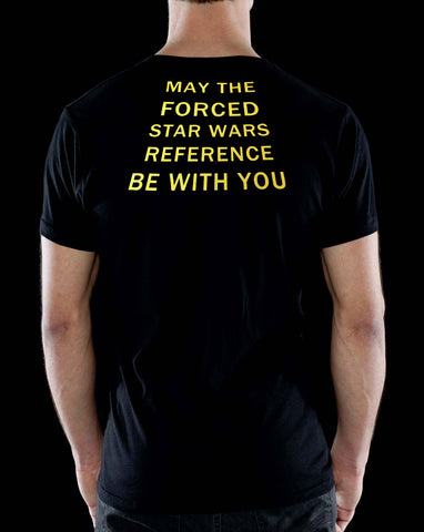 "Starburns ""May the Forced"" T-Shirt"