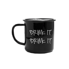 Load image into Gallery viewer, DRINK IT Mug