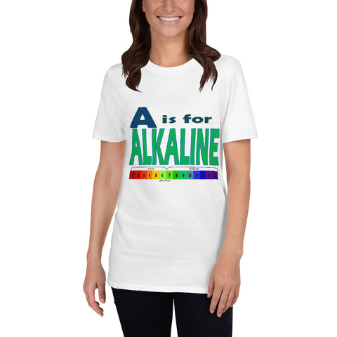 Positive Affirmation T-shirt - A is for Alkaline T-Shirt