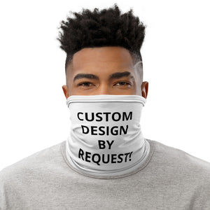 Custom Neck Gaiter - Send us your design concept and we'll get your product ready!