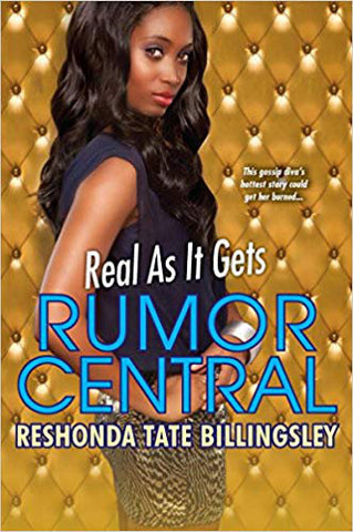 Rumor Central Real As It Gets By: ReShonda Tate Billingsley