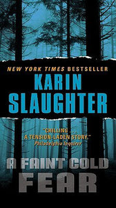 A Faint Cold Fear By: Karin Slaughter