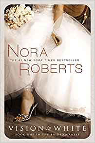 Vision In White By: Nora Roberts