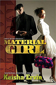 Material Girl By: Keisha Ervin