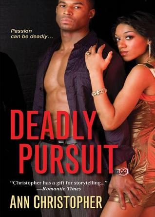 Deadly Pursuit By: Ann Christopher