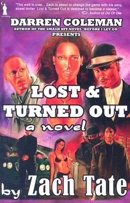 Lost & Turned Out By: Zach Tate