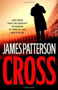 Cross By: James Patterson