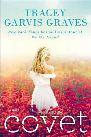 Covet By: Tracey Garvis Graves