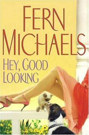 Hey, Good Looking By: Fern Michaels