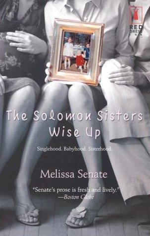 The Solomon Sisters Wise Up By: Melissa Senate