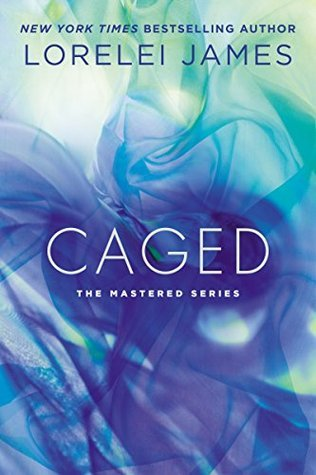Caged By: Lorelei James