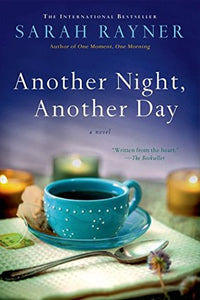 Another Night, Another Day By: Sarah Rayner