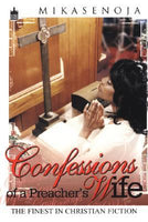 Confessions of A Preacher's Wife By: Mikasenoja