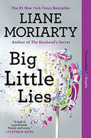 Big Little Lies By: Liane Moriarty