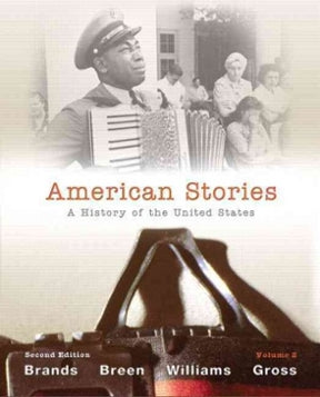 American Stories 2nd Edition By: Brands, Breen, Willams, Gross