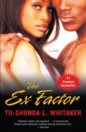 The Ex Factor By: Tu-Shonda L. Whitaker