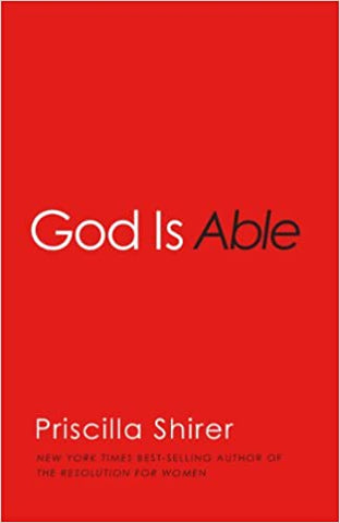 God Is Able By: Priscilla Shirer