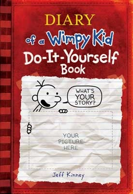 Diary of a Wimpy Kid Do It Yourself Book By: Jeff Kinney