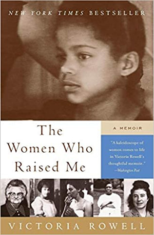 The Women Who Raised Me By: Victoria Rowell