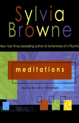 Mediations By: Sylvia Browne