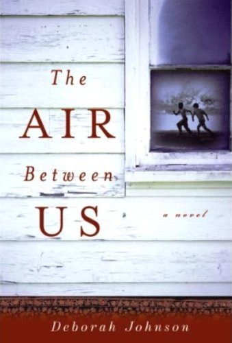 The Air Between Us By: Deborah Johnson