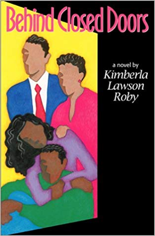 Behind Closed Doors By: Kimberla Lawson Roby