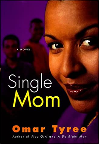 Single Mom By: Omar Tyree