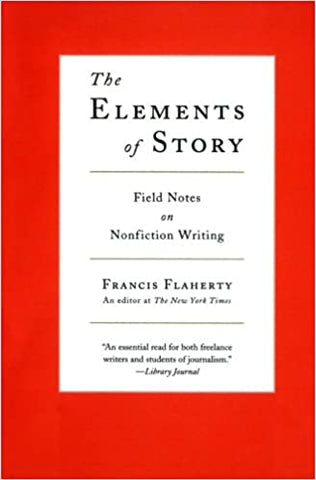 The Elements of Story By: Francis Flaherty