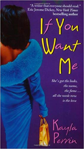 If You Want Me By: Kayla Perrin