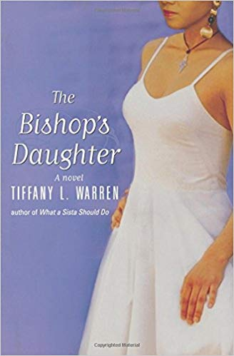 The Bishop's Daughter By: Tiffany L. Warren