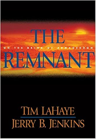 The Remnant By: Tim LaHaye & Jerry B. Jenkins