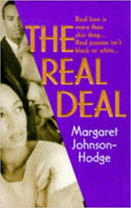 The Real Deal By: Margaret Johnson-Hodge