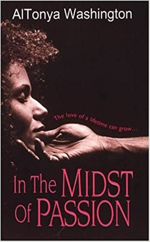 In The Midst of Passion By: Altonya Washington