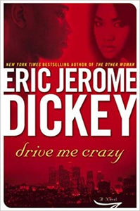 Drive Me Crazy By: Eric Jerome Dickey