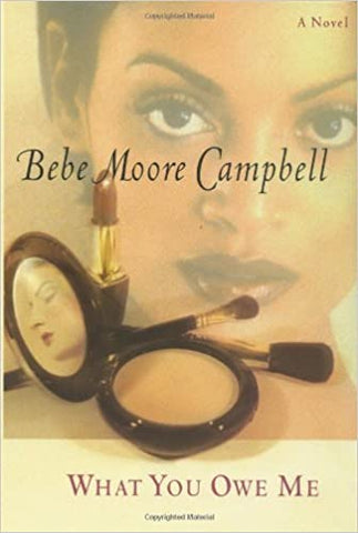 What You Owe Me By: Bebe Moore Campbell