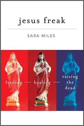 Jesus Freak By: Sara Miles