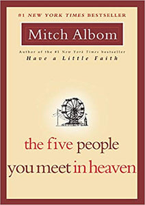 The Five People You Meet in Heaven By: Mitch Albom