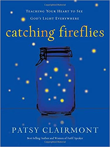 Catching Fireflies By: Patsy Clairmont