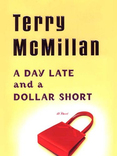 A Day Late and a Dollar Short By: Terry McMillian