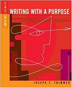 Writing With A Purpose 14th Edition By: Joseph F. Trimmer