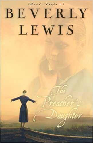 The Preacher's Daughter By: Beverly Lewis